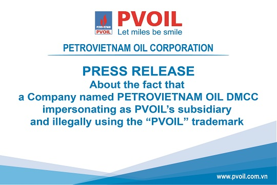 "Press release: About the fact that a Company named PETROVIETNAM OIL DMCC impersonating as PVOIL's subsidiary and illegally using the ""PVOIL"" trademark"