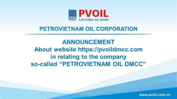 "Announcement about website https://pvoildmcc.com in relating to the company so-called ""PETROVIETNAM OIL DMCC"""